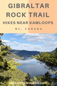 Gibraltar Rock Trail - Easy hike near Kamloops - pretty views from the top