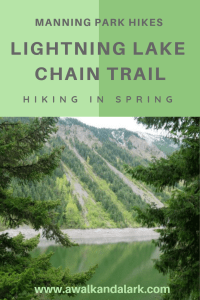 Manning Park, Lightning Lakes Chain Trail to Thunder Lake- Great springtime hike
