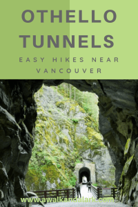 Othello Tunnels - easy hikes near Vancouver