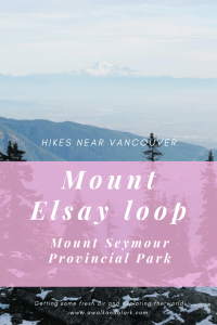 Mount Elsay has fantastic views of Mount Baker and the North Shore Mountains