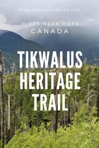 Tikwalus Heritage trail - Walk through history Fraser Canyon, Canada