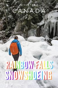 Snowshoeing to Rainbow Falls in Whistler, Canada