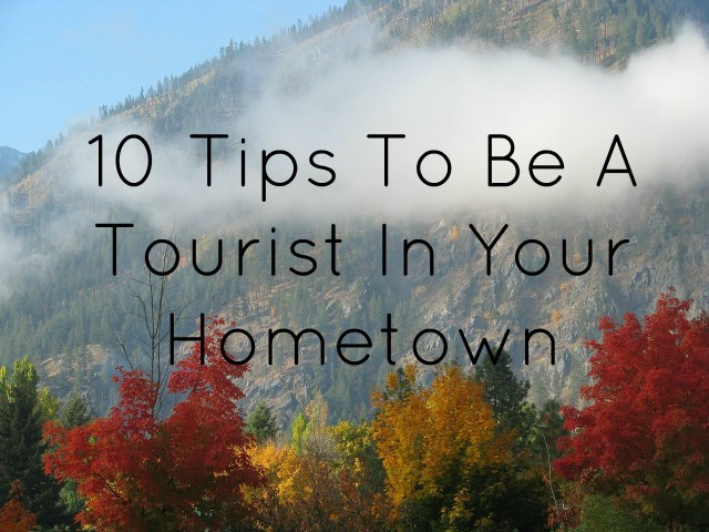 10 Tips to be a tourist