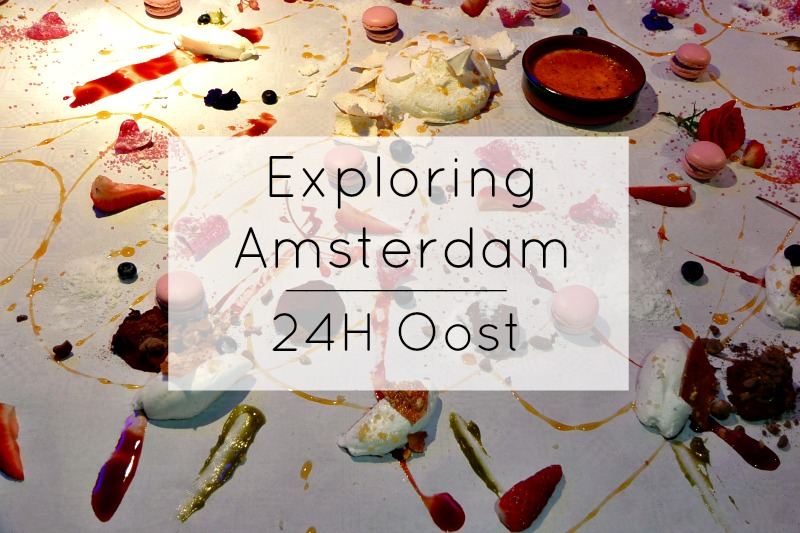 Exploring Amsterdam: 24H Oost