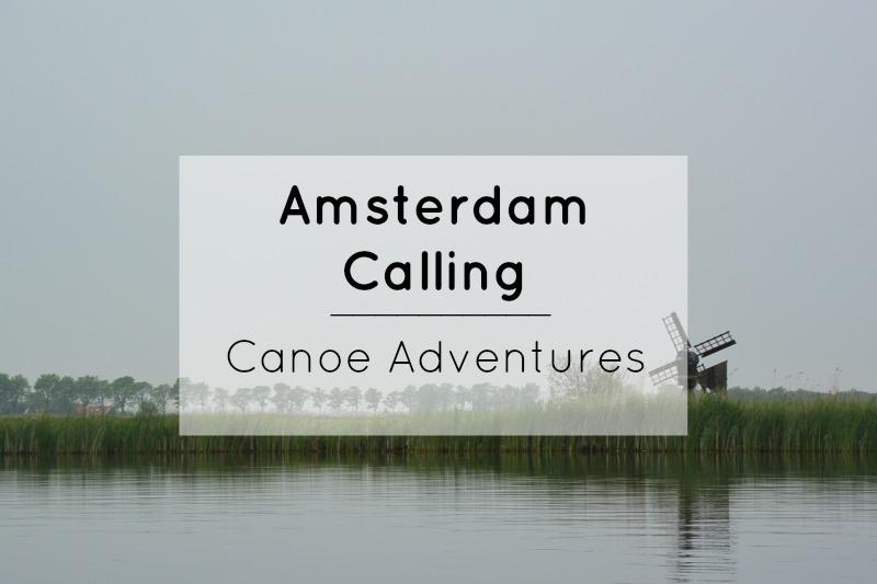 Amsterdam Calling Canoe Adventures