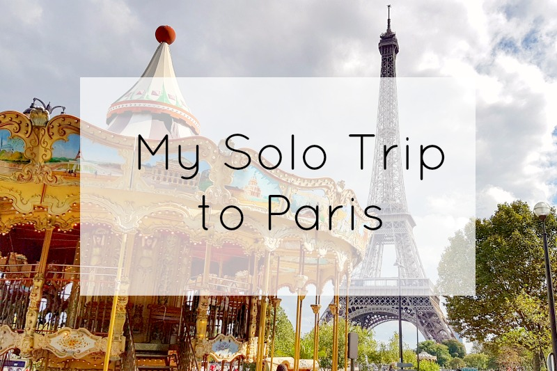 My Solo Trip to Paris