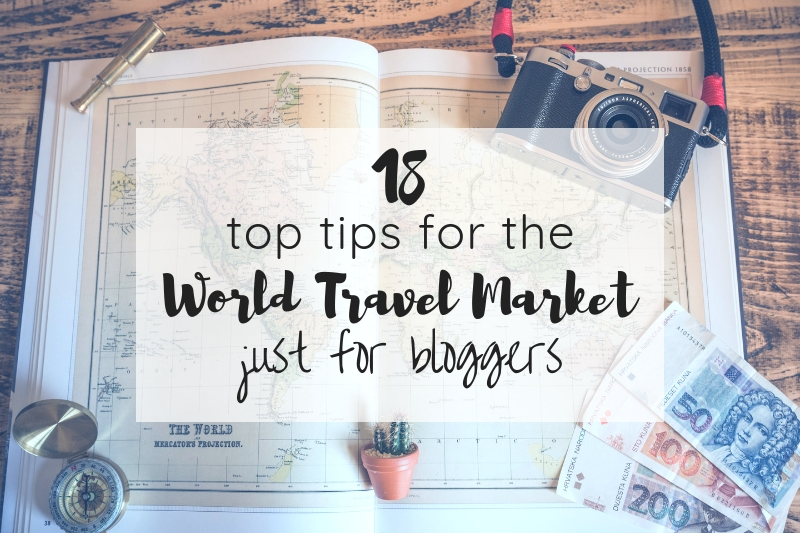 17 top tips for the World Travel Market – just for bloggers