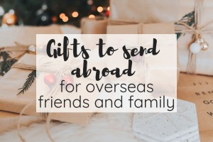 gifts to send abroad