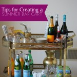 Tips for Creating a Summer Bar Cart- A Well Crafted Party
