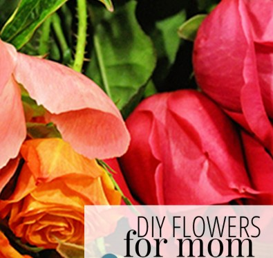 DIY Flowers for Mom - A Well Crafted Party