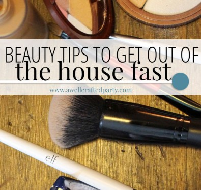 beauty tips to get out of the house fast from A Well Crafted Party
