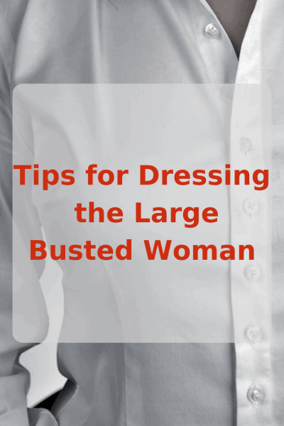 tips for how to dress a large bust