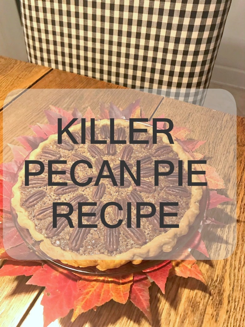 Happy Thanksgiving and Killer Pecan Pie Recipe