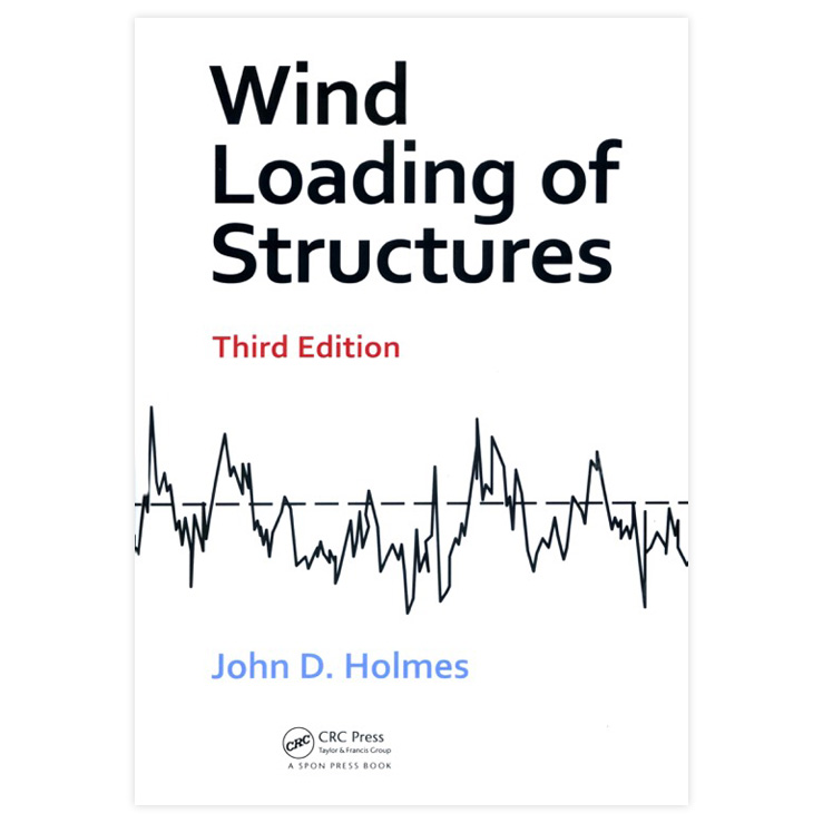 Wind Loading of Structures, Third Edition by Dr John