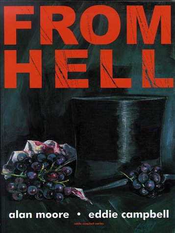 From Hell  by Alan Moore Eddie Campbell