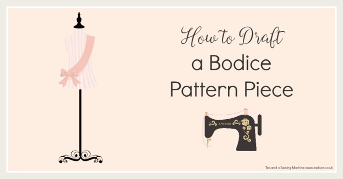 How to Draft a Bodice Pattern Piece