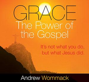 Grace – The Power of the Gospel