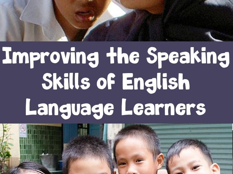 Tips for improving the speaking skills of ELLs.