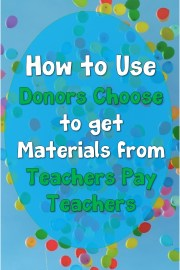 How to Use Donors Choose to get Materials from Teachers Pay Teachers