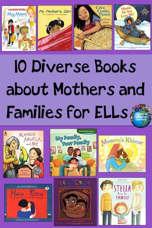 10 Diverse Books about Mothers and Families for Ells