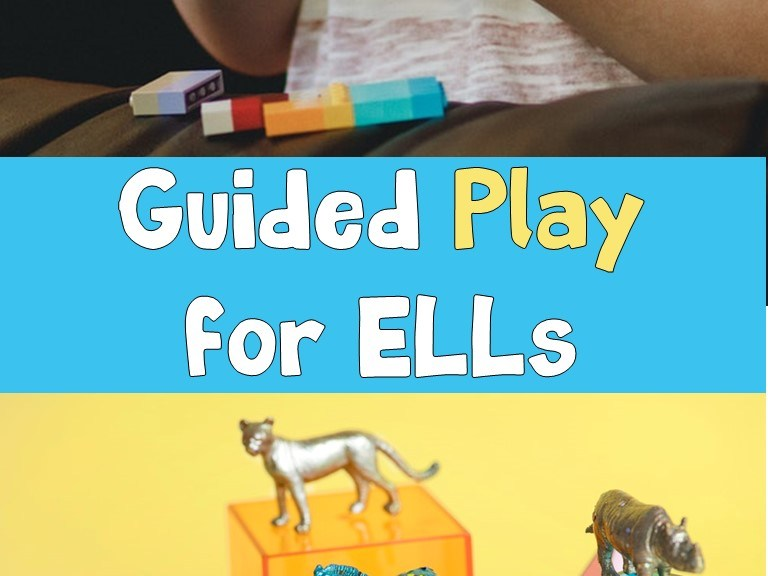 guided play for ELLs
