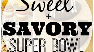 10 Sweet & Savory Super Bowl Snacks