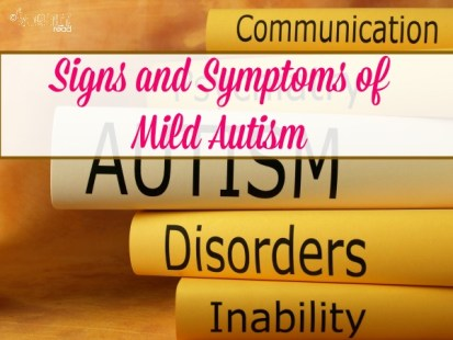 Signs and Symptoms of Mild Autism