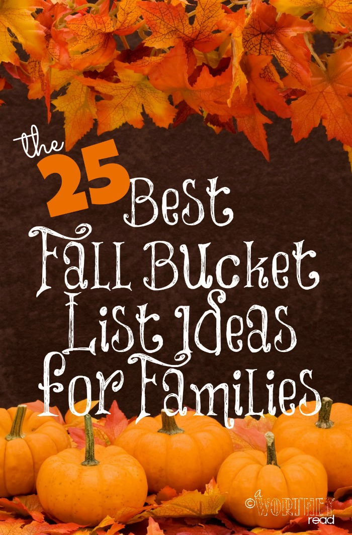 The 25 Best Fall Bucklet List Ideas for Families