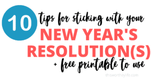 Tips for Sticking with your New Year's Resolutions