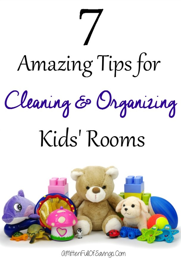 7 Amazing Tips for Cleaning and Organizing Kids rooms