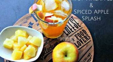 Tipsy Pineapple & Spiced Apple Splash