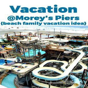 Vacation @ Morey's Piers in Wildwoods