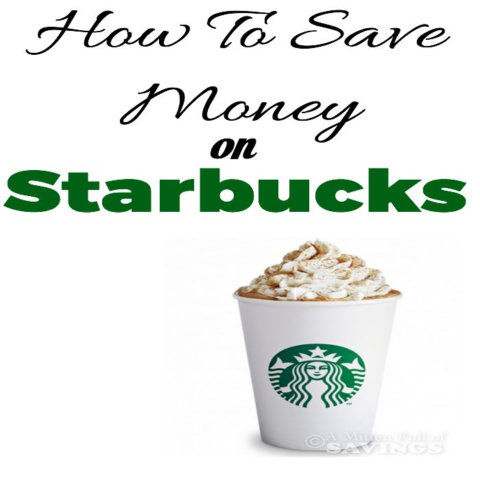 How to Save Money on Starbucks