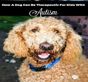 How A Dog Can Be Therapeutic For Kids With Autism