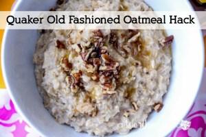 Quaker Old Fashioned Oatmeal Hack