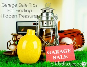 Garage Sale Tips For Finding Hidden Treasures