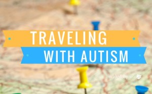 Traveling With Autism