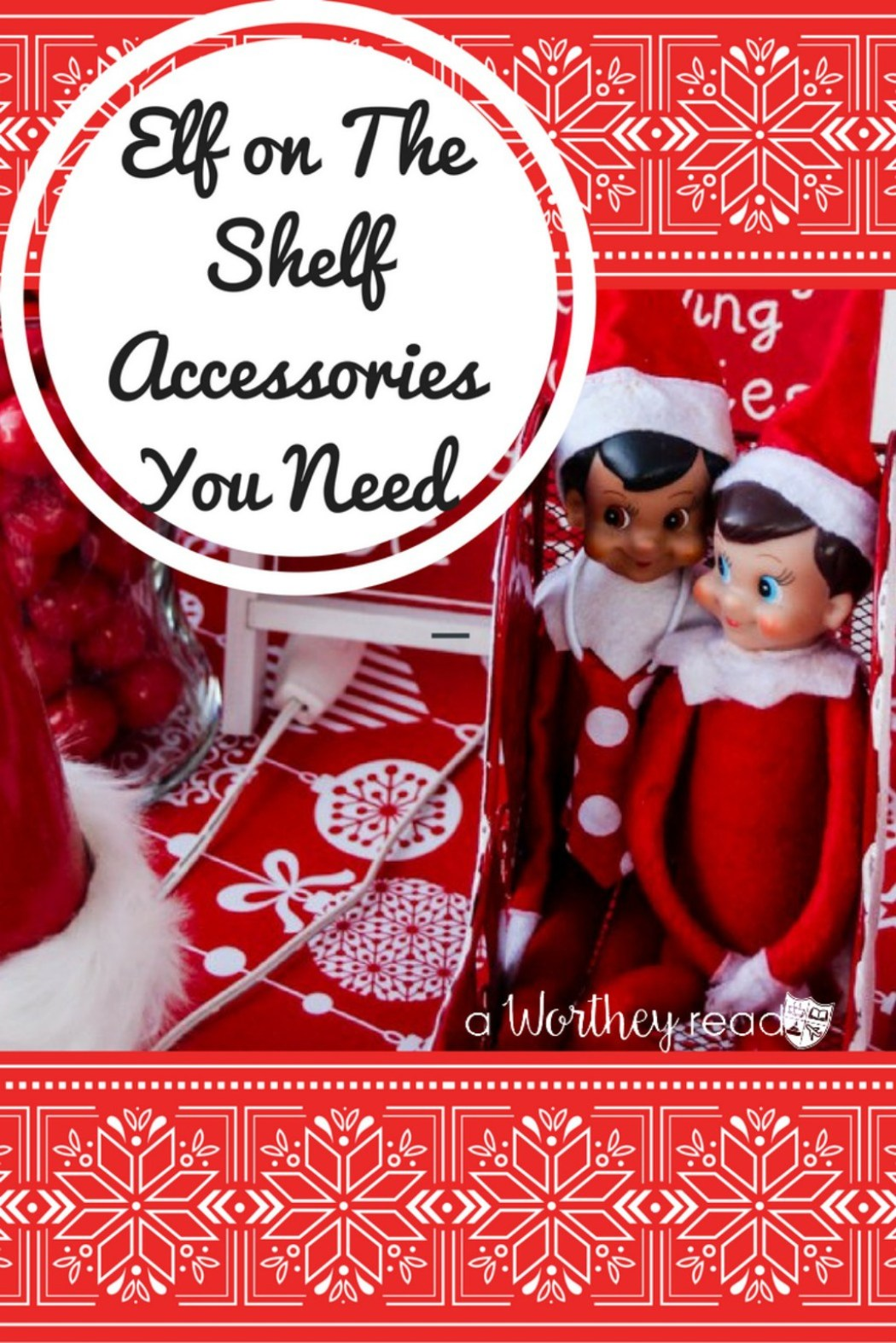 Elf On The Shelf Accessories You Need This Worthey Life