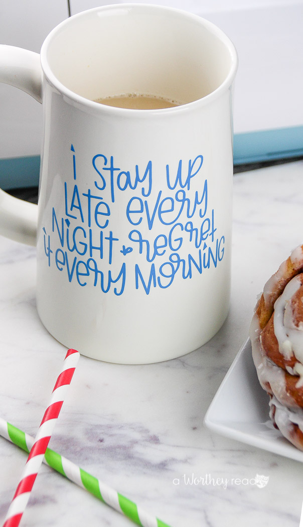 DIY Coffee Mug With Vinyl Statement Using A Cricut