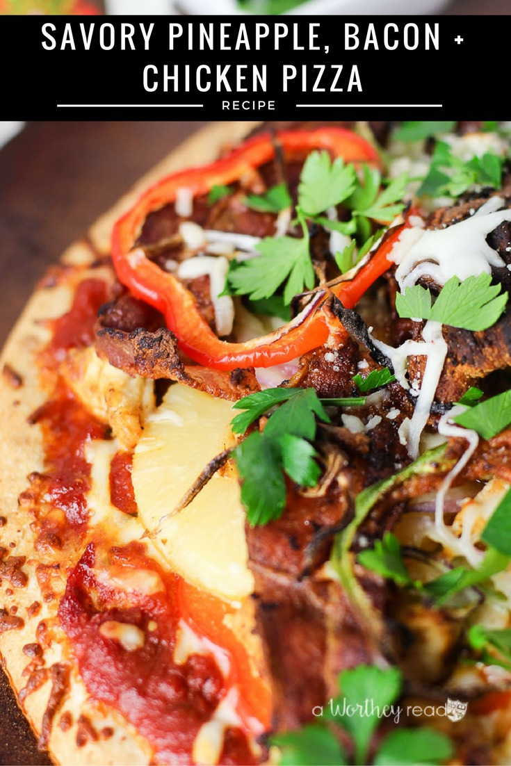 Savory Pineapple Bacon Chicken Pizza This Worthey