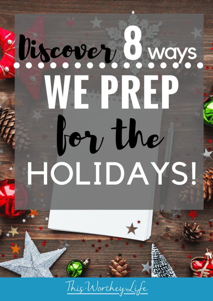 Get ready for the holidays with our prep tips! Discover Ways We Prep For The Holidays