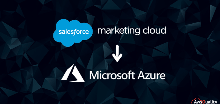 The transition of Salesforce Marketing Cloud on Microsoft Azure