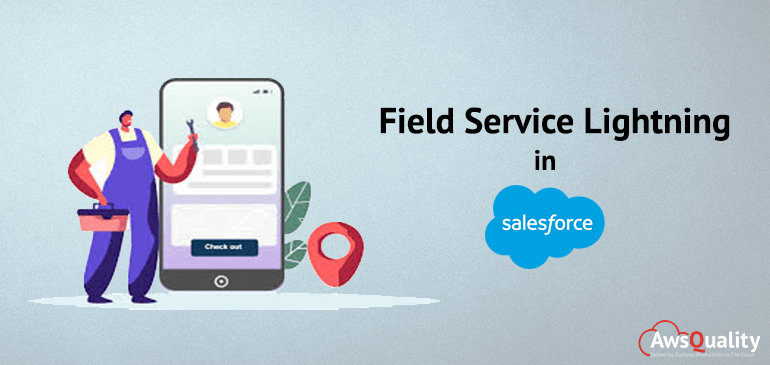 Field Service Lightning in Salesforce