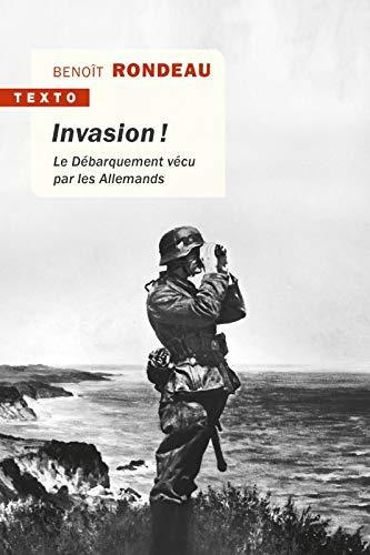 Invasion !: Le Débarquement vécu par les Allemands
