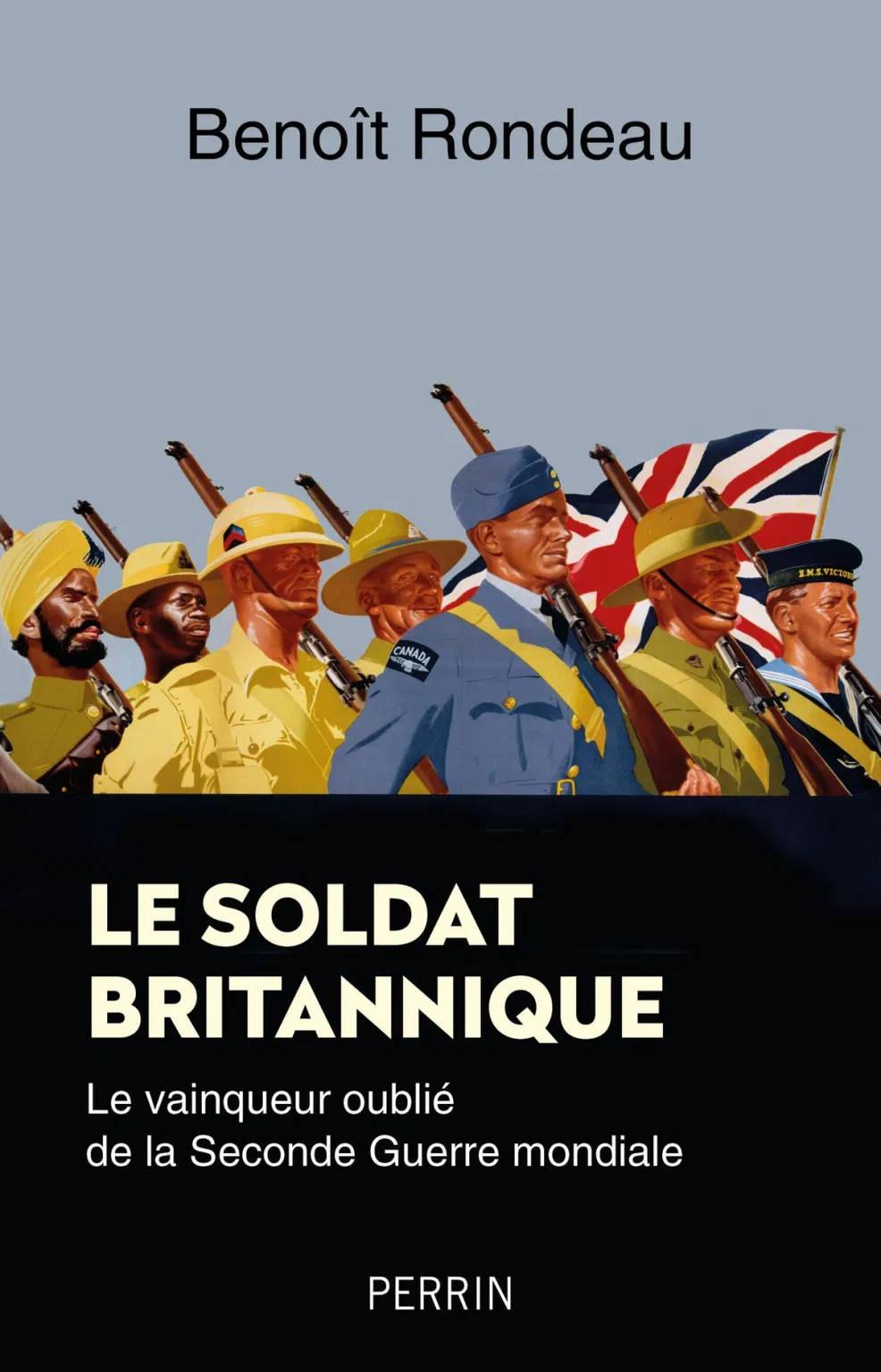 Le soldat britannique. Le vainqueur oublié de la Seconde Guerre mondiale.