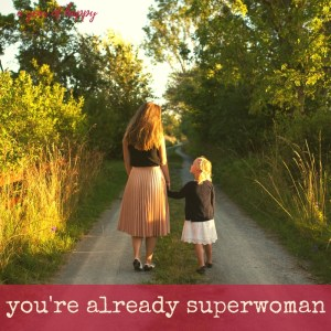 How to Stop Comparing Yourself to Superwoman