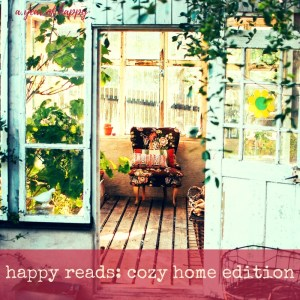 Happy Reads: Cozy Home Edition