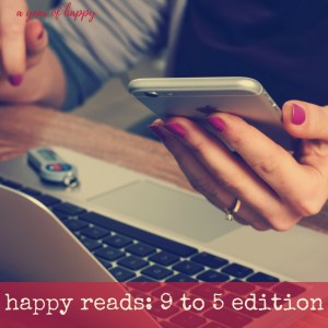 Happy Reads: Nine to Five Edition