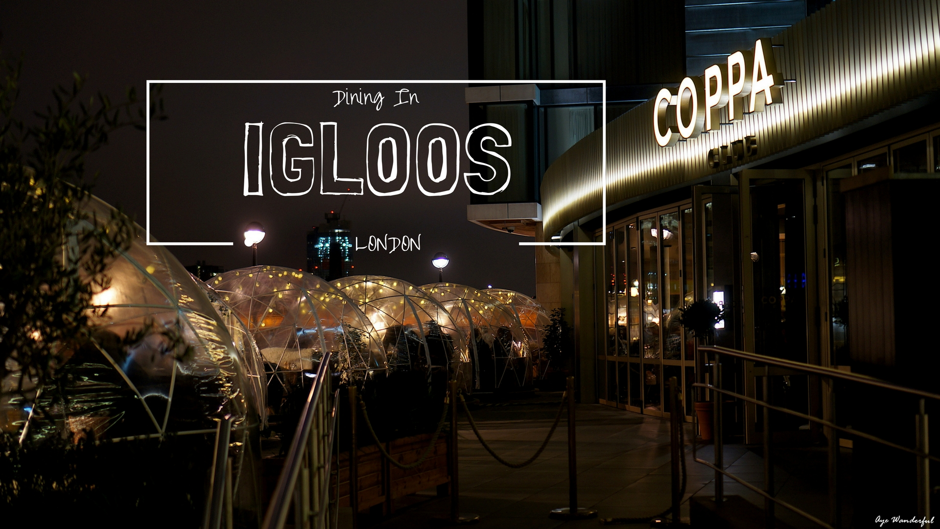 Coppa Club Igloos in London