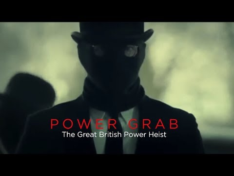 THE GREAT BRITISH POWERGRAB